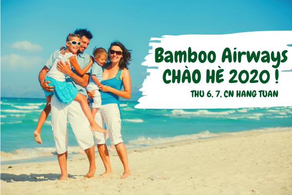 Bamboo Airways khuyến mãi Chào hè 2020