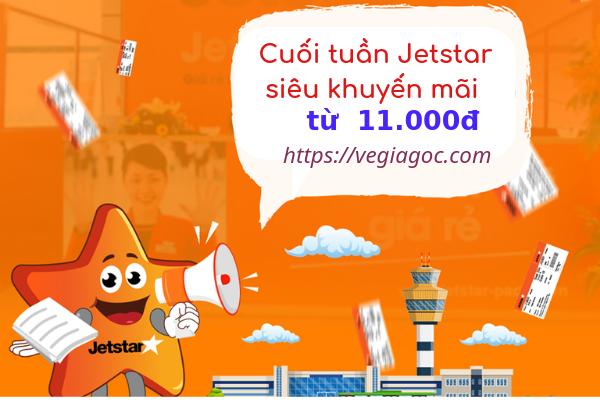 Jetstar khuyến mãi vé máy bay giá rẻ cuối tuần chỉ 11k