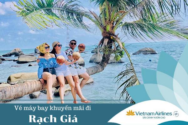 Vé máy bay khuyến mãi đi Rạch Giá Vietnam Airlines
