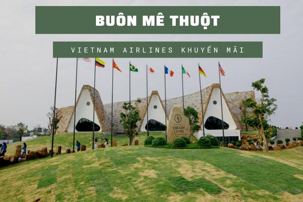 Vietnam Airlines khuyến mãi đi Buôn Mê Thuột