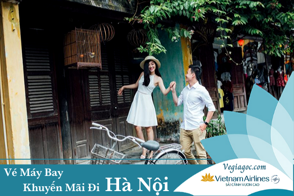 Vé máy bay khuyến mãi đi Hà Nội Vietnam Airline