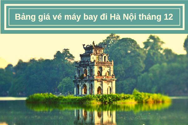 Bảng giá vé máy bay đi Hà Nội tháng 12