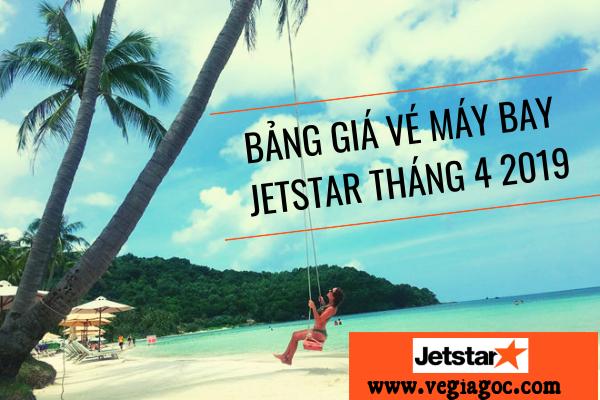 Bảng giá vé máy bay Jestar tháng 4 2019
