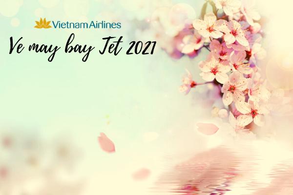Bảng giá vé máy bay Tết 2021 Vietnam Airlines