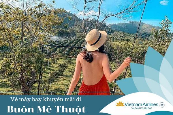 Vé máy bay khuyến mãi đi Buôn Mê Thuột Vietnam Airlines