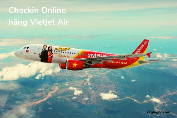 Hướng dẫn làm check in online hãng Vietjet