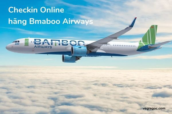 Hướng dẫn làm checkin online hãng Bamboo Airways