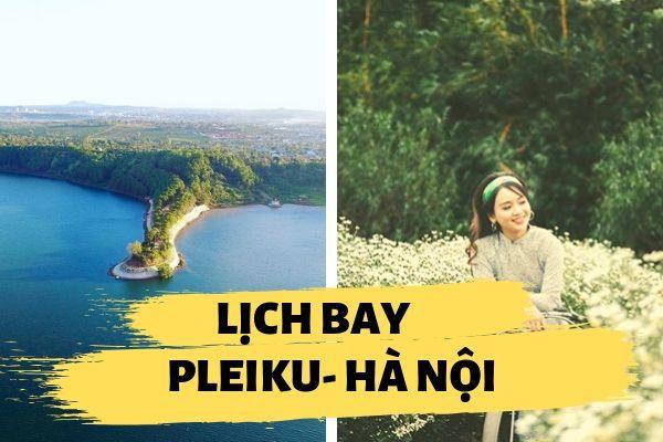 Lịch bay Pleiku đi Hà Nội