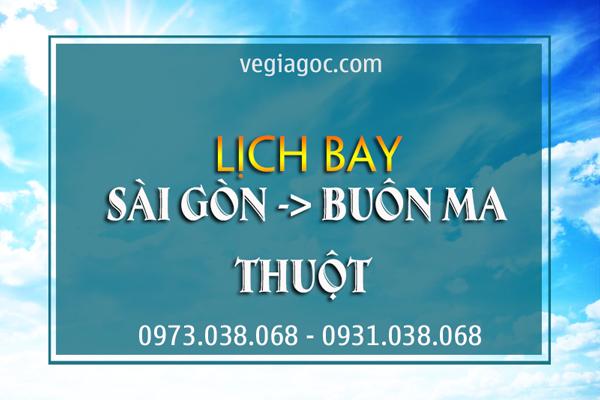 Lịch bay Sài Gòn Buôn Mê Thuột