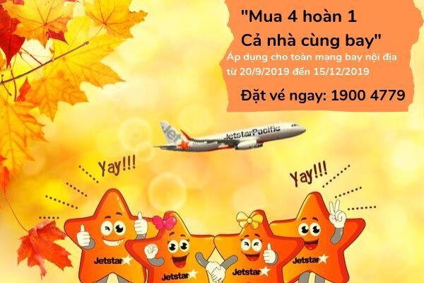 Tưng bừng săn vé máy bay Jetstar khuyến mãi Mua 4 hoàn 1