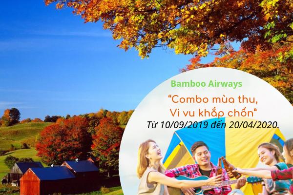 Săn khuyến mãi Bamboo Airways Combo mùa thu Vi vu khắp chốn