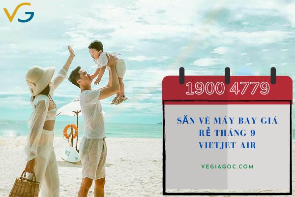 Săn vé máy bay giá rẻ tháng 9 Vietjet Air