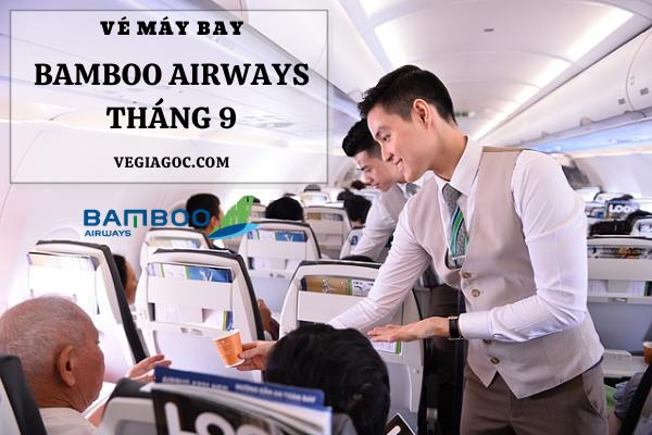 Vé máy bay tháng 9 Bamboo Airways