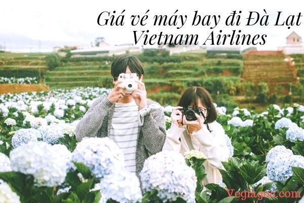Giá vé máy bay đi Đà Lạt Vietnam Airlines