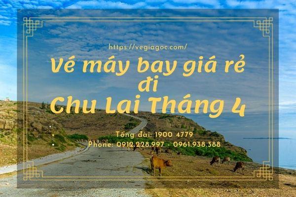 Vé máy bay giá rẻ đi Chu Lai tháng 4