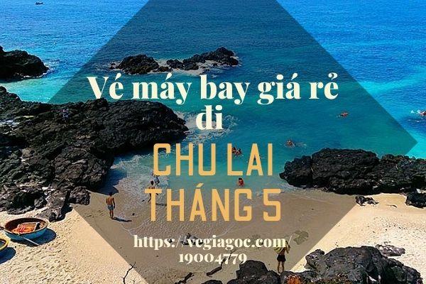 Vé máy bay giá rẻ đi Chu Lai Tháng 5