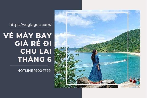 Vé máy bay giá rẻ đi Chu Lai tháng 6
