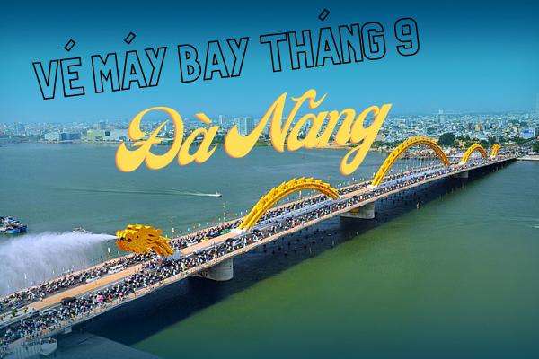 Vé máy bay giá rẻ đi Đà Nẵng tháng 9
