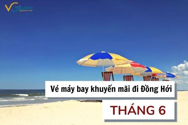 Vé máy bay giá rẻ đi Đồng Hới tháng 6