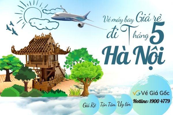 Vé máy bay giá rẻ đi Hà Nội tháng 5
