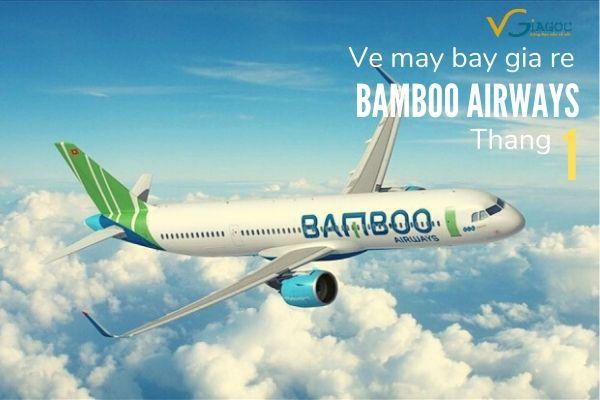 Vé máy bay giá rẻ tháng 1 Bamboo Airways