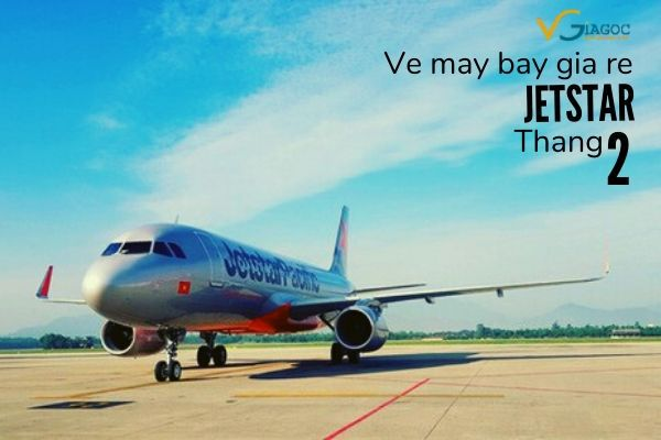 Vé máy bay giá rẻ tháng 2 Jetstar