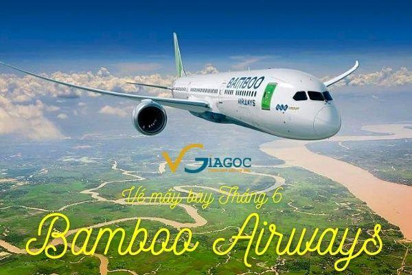 Vé máy bay giá rẻ tháng 6 Bamboo Airways