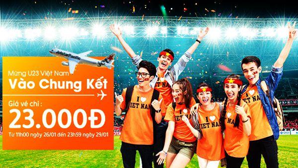 Vé máy bay Jetstar 23k mừng U23 Việt Nam vào chung kết