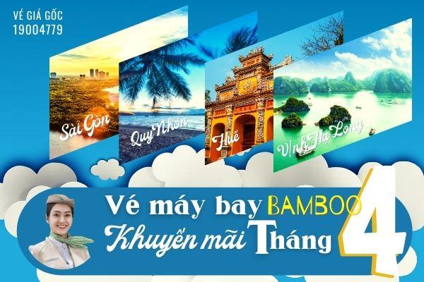 Vé máy bay khuyến mãi tháng 4 Bamboo Airways