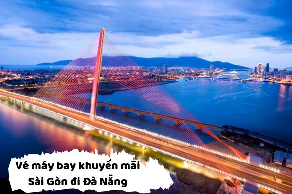Vé máy bay khuyến mãi từ Sài Gòn đi Đà Nẵng