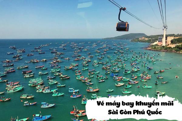 Vé máy bay khuyến mãi từ Sài Gòn đi Phú Quốc