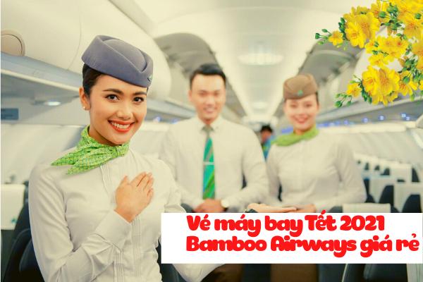 Vé máy bay tết 2021 Bamboo Airways giá rẻ
