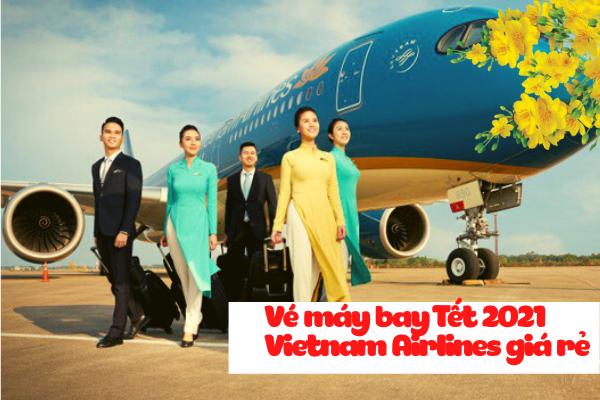 Vé máy bay Tết 2021 Vietnam Airlines giá rẻ
