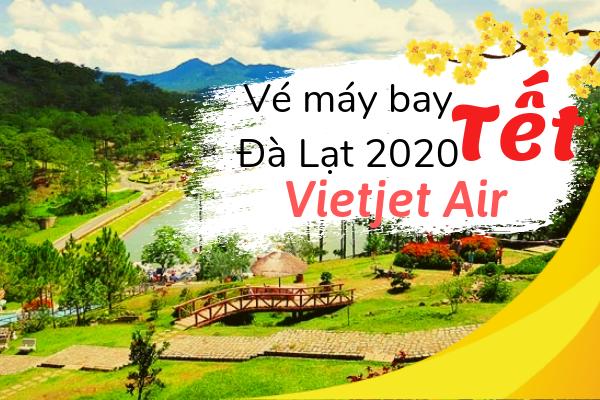 Vé máy bay Tết đi Đà Lạt 2020 Vietjet