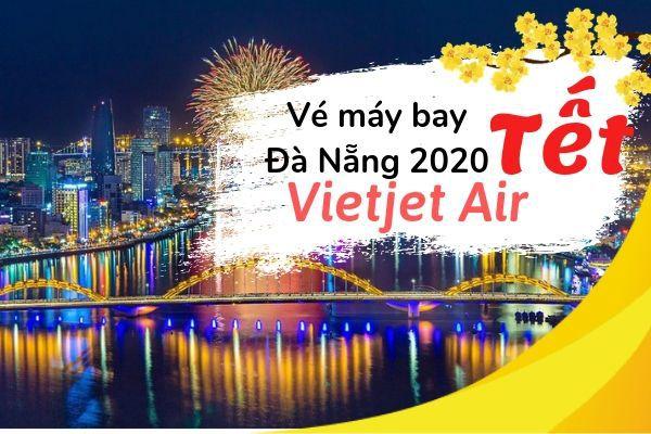 Vé máy bay Tết đi Đà Nẵng 2020 Vietjet