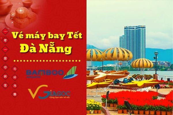 Vé máy bay Tết đi Đà Nẵng Bamboo Airways