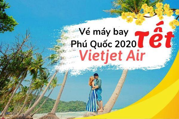 Vé máy bay Tết đi Phú Quốc 2020 Vietjet