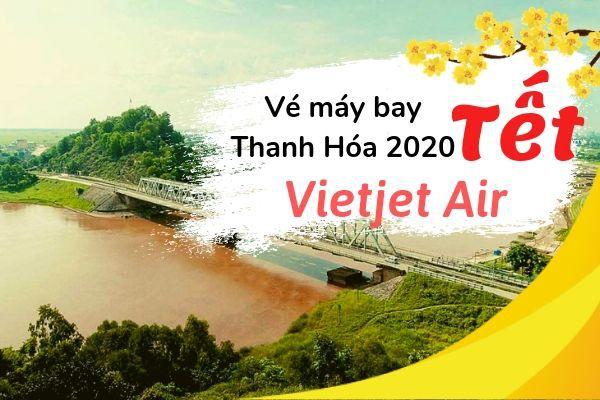 Vé máy bay Tết đi Thanh Hóa 2020 Vietjet