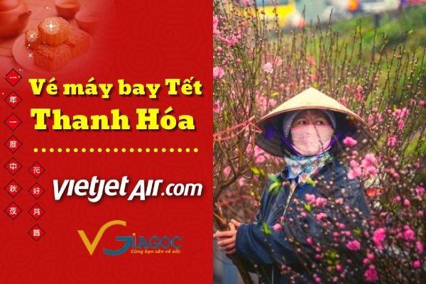 Vé máy bay Tết đi Thanh Hóa Vietjet