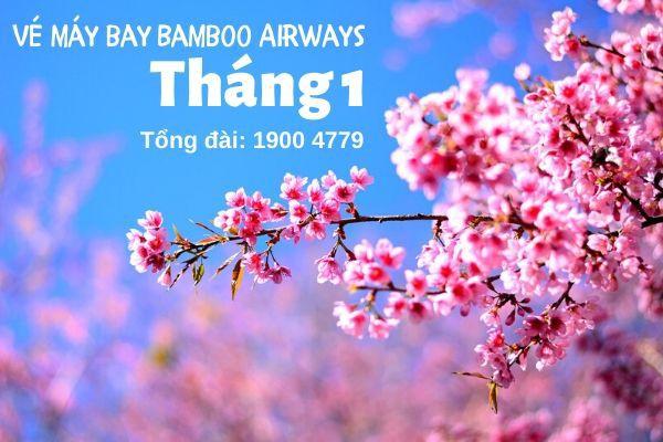 Vé máy bay tháng 1 Bamboo Airways