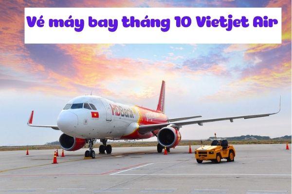 Vé máy bay tháng 10 Vietjet Air