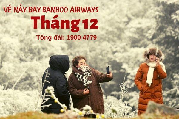 Vé máy bay tháng 12 Bamboo Airways