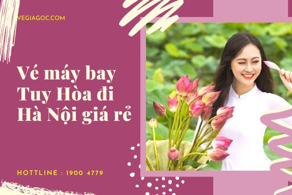 Vé máy bay Tuy Hòa đi Hà Nội giá rẻ