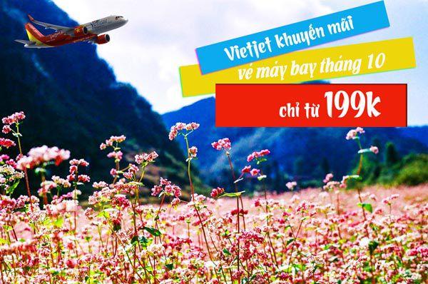 Vé máy bay Vietjet khuyến mãi tháng 10 chỉ từ 199k