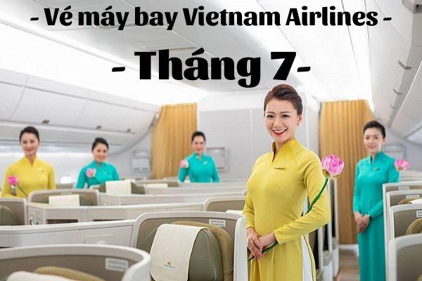 Vé máy bay Vietnam Airlines tháng 7