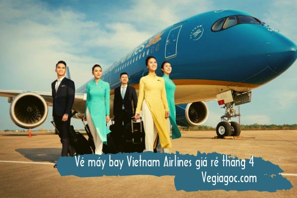 Vé máy bay Vietnam Airlines giá rẻ tháng 4