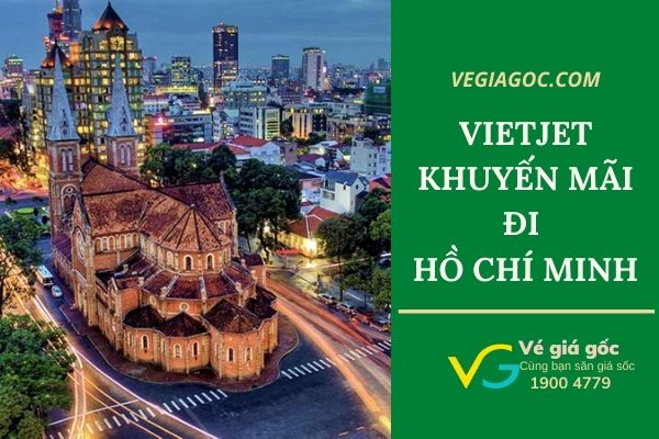 Vietjet khuyến mãi đi Hồ Chí Minh