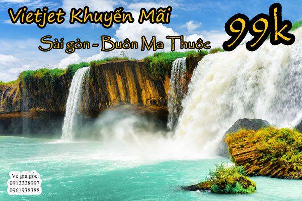 Vietjet khuyến mãi vé máy bay Sài Gòn Buôn Mê Thuột chỉ 99000 đồng